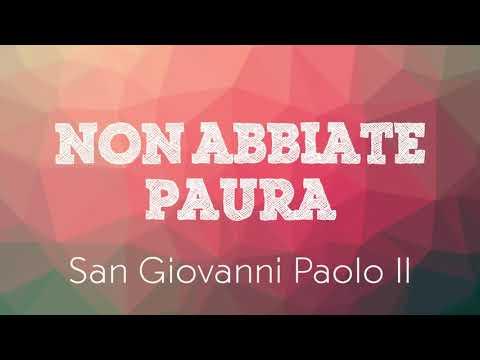 San Giovanni Paolo II - Non abbiate paura