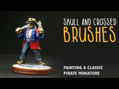 Skull and crossed brushes: painting a classic pirate miniature