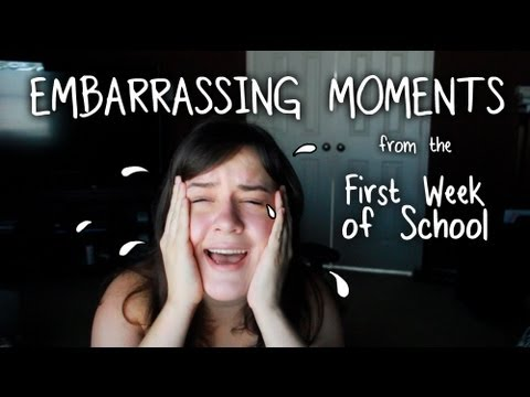 Embarrassing Moments First Week Of School Youtube