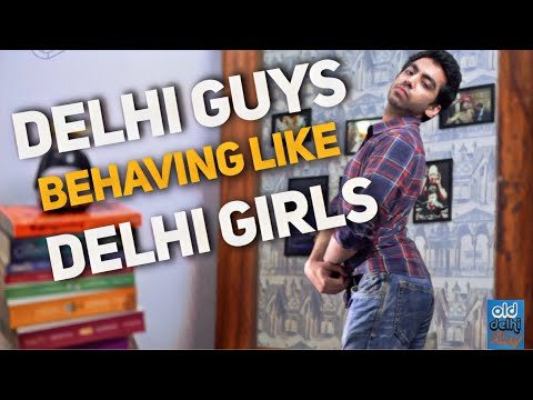 What if Delhi Guys behaved like Delhi Girls #DelhiGuys #Delhi - ODF