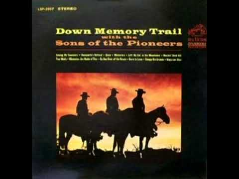Down Memory Trail With The Sons Of The Pioneers [1964] - The Sons Of The Pioneers