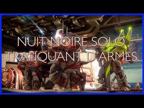 [ DESTINY 2 FR ] NUIT NOIRE SOLO LE TRAFIQUANT D'ARMES