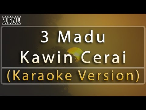 3 Madu - Kawin Cerai (Karaoke Version + Lyrics) No Vocal #sunziq