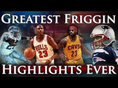 Greatest Friggin Highlights Ever