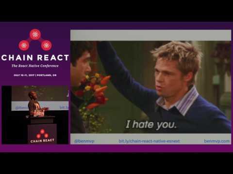 Chain React 2017: React Native + ES.Next  by Ben Ilegbodu