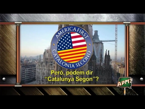 APM? America First, Catalonia Second