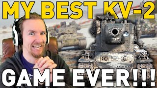 My BEST KV-2 Game EVER in World of Tanks!
