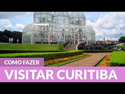 Como conhecer Curitiba (Turismo)