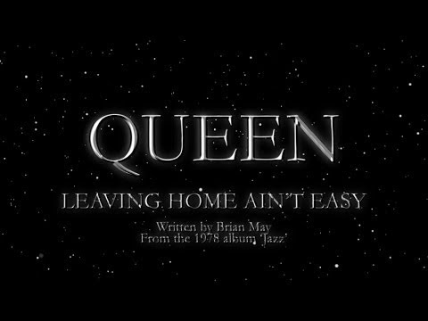Queen - Leaving Home Ain't Easy (Official Lyric Video)