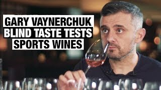 Gary Vaynerchuk Blind Taste Tests Sports Wines | Bottle Service