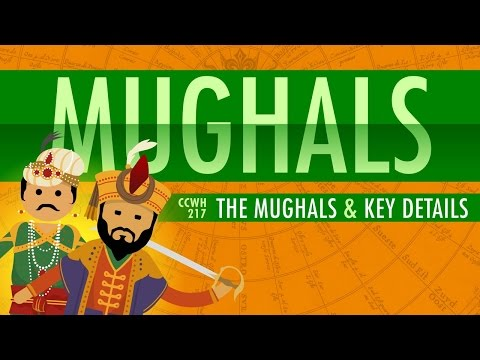 The Mughal Empire and Historical Reputation: Crash Course World History #217