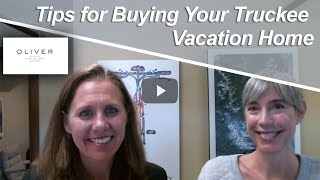 Truckee Real Estate Agent: Tips for buying your Truckee vacation home