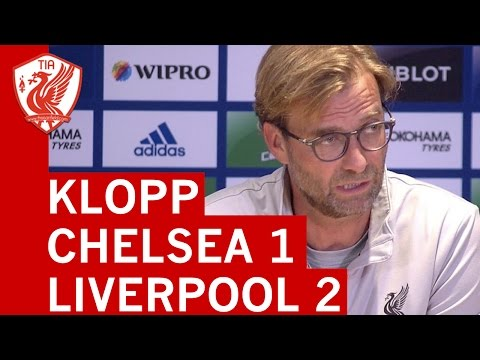 Chelsea 1-2 Liverpool - Jurgen Klopp post-match press conference