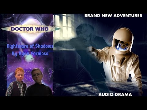 Doctor Who The Audio Adventures : Ep 7 Nightmare of Shadows