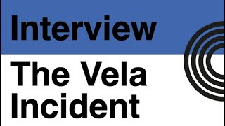 Catching Up With The Vela Incident | To The Local