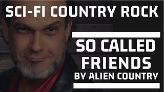 So Called Friends - Alien Country - Best Country Rock Playlist, Southern Rock Music Playlist