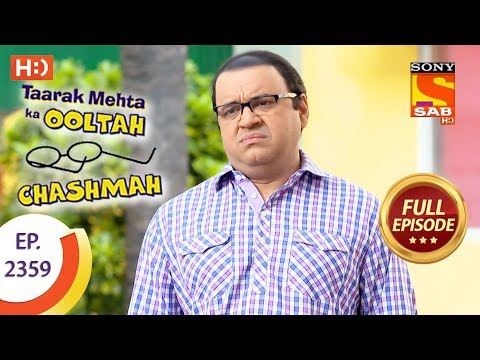 Taarak Mehta Ka Ooltah Chashmah - Ep 2359 - Full Episode - 14th December, 2017