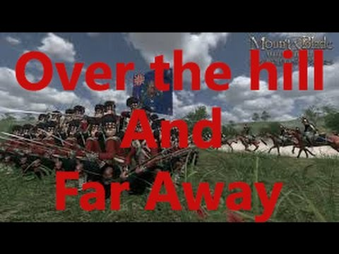 Mount and Blade Napoleonic Wars Ep.6 Over the Hill and Far Away