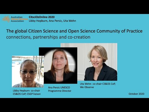 CitSciOzOnline: Connections and Partnerships - Libby Hepburn, Ana Persnic, Uta Wehn – The Global Citrizen Science and Open Community of Practice