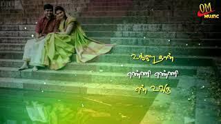 Un Manasula Paattuthaan Irukkuthu song   tamil whatsapp status # oM music #