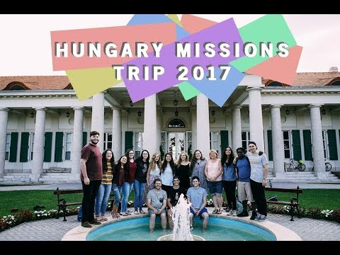 Impact Hungary Missions Trip 2017