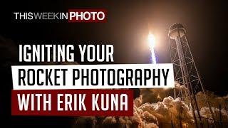 Igniting Your Rocket Photography with Erik Kuna