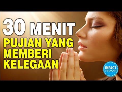 30 Menit Lagu Rohani Yang Memberi Kelegaan