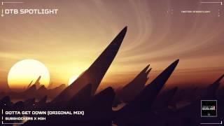 [Trap] SUBshockers x M3H - Gotta Get Down [DTB Spotlight Premiere]