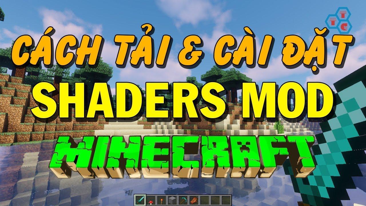 Hướng dẫn cách cài Shaders Mod cho Minecraft đẹp nhất trên PC