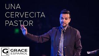 Una Cervecita Pastor | David Scarpeta | Grace Español