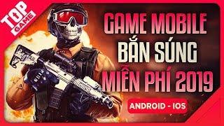 [Topgame] Top Game Mobile Bắn Súng Mới Đã Hay Còn Miễn Phí 2019