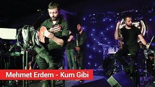 Mehmet Erdem - Kum Gibi