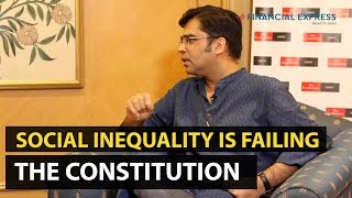 Social inequality is failing the Constitution: Trickle-down development has failed