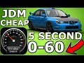 5 Cars Under 10K With 5 Second 0-60s (JDM)