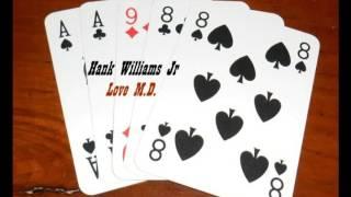 Hank Williams Jr - Love M.D.
