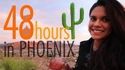 Phoenix, Arizona- Perfect 48 Hour Travel Guide  !