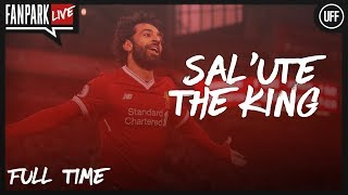 Sal'ute The King- Liverpool 5 - 0 Watford - Full Time Phone In - FanPark Live