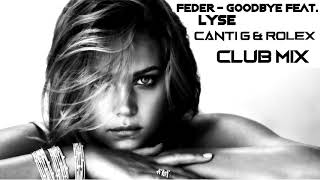 Feder - Goodbye feat. Lyse [Canti G & RoLeX Club Mix]