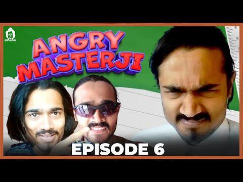 BB Ki Vines- | Angry Masterji- Part 6 |