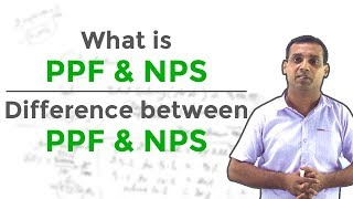 Difference Between PPF and NPS - What is PPF? What is NPS?