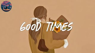 Good times 🌷 a playlist of songs that put you in a better mood