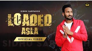 Loaded Asla (Full video) Sidhu Sarpanch | Satnam Sidhu | New Punjabi Song 2020 | Proud Productions