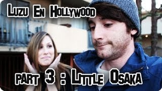 LUZU EN HOLLYWOOD 3: Little Osaka - LuzuVlogs