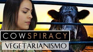 Cowspiracy | O que ninguém fala sobre vegetarianismo