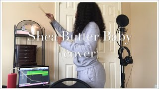 SHEA BUTTER BABY COVER