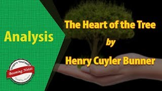 The Heart Of The Tree Analysis by Henry Cuyler Bunner