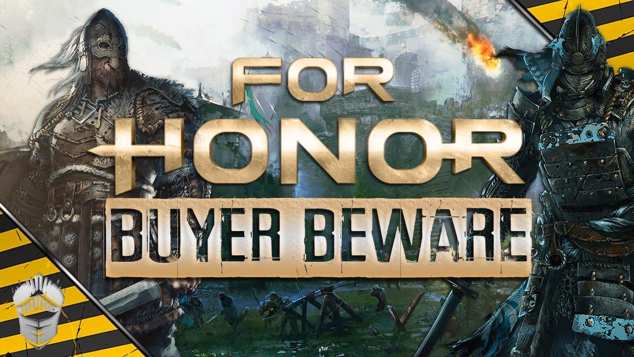 Buyer Beware For Honor