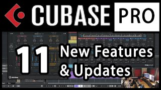 Cubase Pro 11 - New Features & Improvements