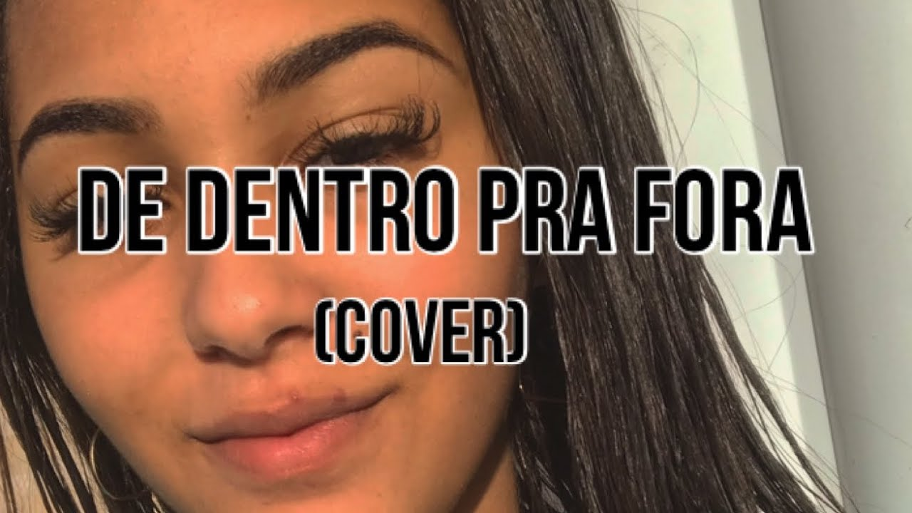 de dentro pra fora julia vitoria cover ray youtube