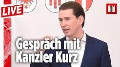 """Österreichs Kanzler Sebastian Kurz: """"Eine Schulden-Union – das lehnen wir ab"""""""